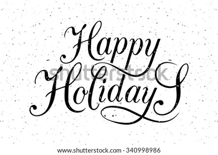 Hand sketched Happy Holidays logotype, badge and icon typography. Hand drawn lettering of Happy Holidays for Christmas/New Year greeting card template. Happy Holidays banner, flyer - stock vector