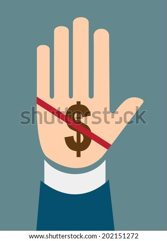 hand stop dollar sign concept of Corruption  - stock vector