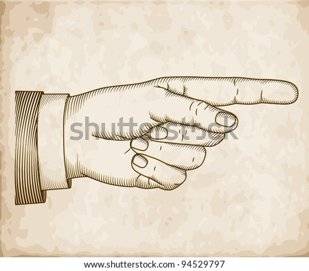 Hand with pointing finger on old paper in engraved style. Vector  EPS 10 illustration. - stock vector