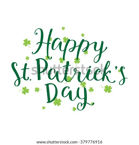 Hand written lettering of Happy St. Patrick Day. Quote for holidays card, decoration, party, poster - stock vector