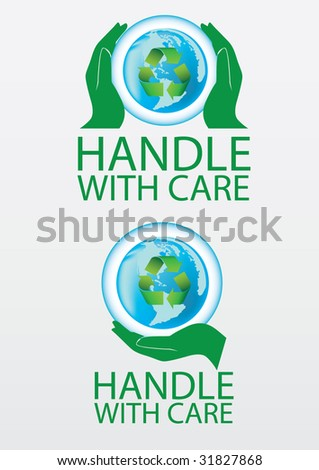 Handle Earth with care - stock vector