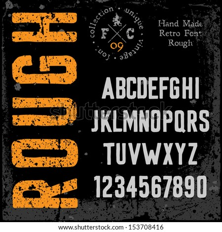 Handmade retro font. Rough type. Grunge textures placed in separate layers. Vector illustration. - stock vector