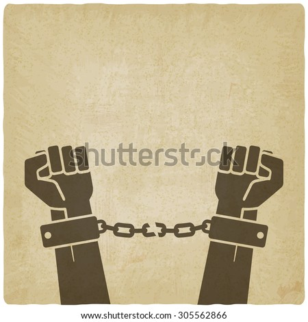 hands broken chains. freedom concept old background. vector illustration - eps 10 - stock vector