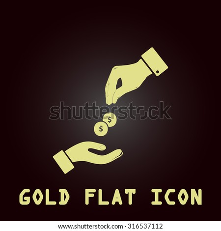 Hands Giving and Receiving Money. Gold flat vector icon. Symbol for web and mobile applications for use as logo, pictogram, infographic element - stock vector