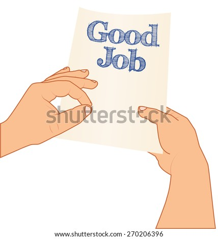 hands holding and pointing to paper with text Good Job, vector isolated illustration, success concept - stock vector