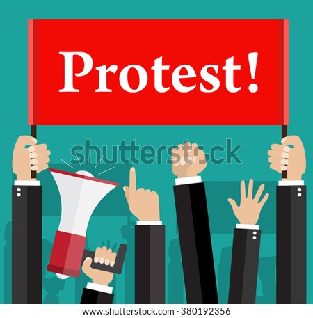 Hands holding protest signs and bullhorn, crowd of people protesters background, political, politic crisis poster, fists, revolution placard concept symbol flat style modern design vector illustration - stock vector