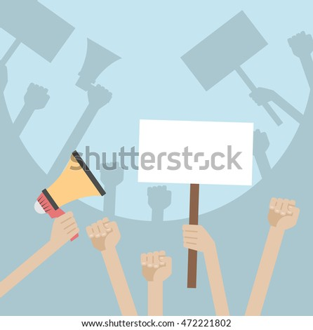 Hands holding protest signs and bullhorn.Political, politic crisis poster, vector illustration