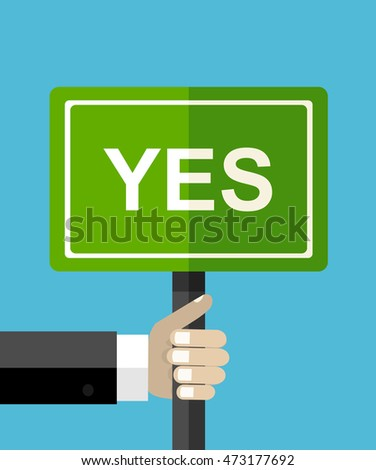 Hands holds sign with YES word. Vote, positive reaction, happiness. Flat design concept. Flat vector illustration isolated on blue background