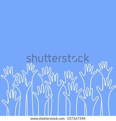 Hands raised up. Vector background