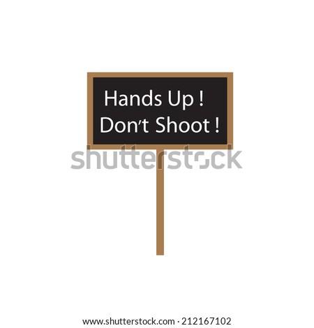 Hands Up, Don`t Shoot.  - stock vector