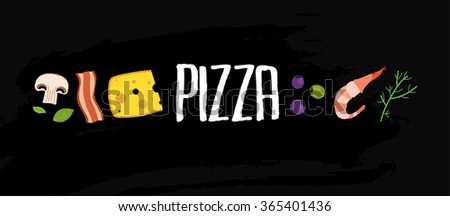 handwriting chalk pizza sign typography header banner with ingredient illustration with black board background - stock vector