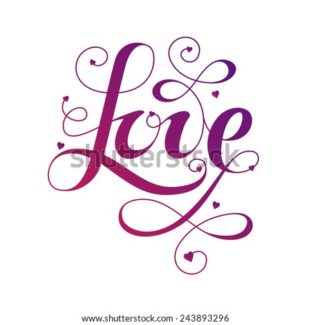 "Handwriting. Lettering word ""Love"". Romantic style with many curls and hearts. - stock vector"