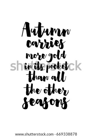 Perfect Handwritten Calligraphy Quote And Autumn Motives. Autumn Carries More Gold  In Its Pocket Than All