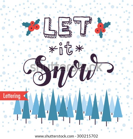 Handwritten Let it snow phrase. Hand drawn elegant holiday card for your design. Decorative elements and retro typography with swirls. Custom lettering. - stock vector