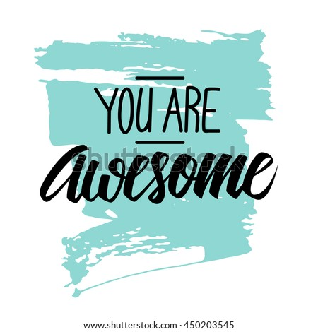 handwritten phrase you awesome brush stroke stock vector 450203545 rh shutterstock com You Are Appreciated Clip Art You Are the Best Clip Art