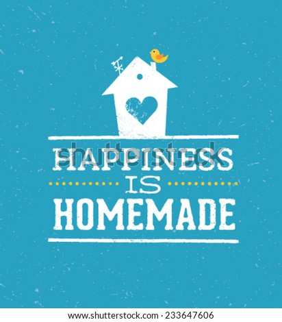 Happiness Is Homemade Quote. Whimsical House Vector Typography Poster Concept - stock vector