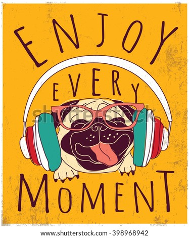 Happy animal pug enjoy music poster sign. Color vector illustration. EPS8