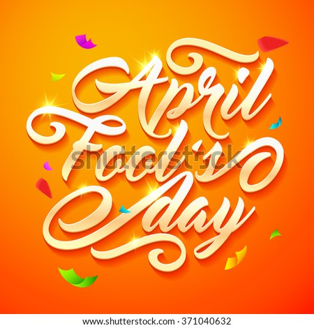 Happy April Fool's Day. Poster with lettering design. Vector illustration for greeting card, promotion, poster, flier, blog, article, marketing, email. etc