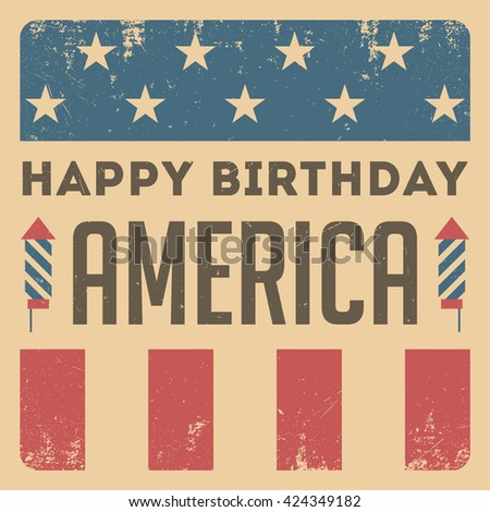 Happy Birthday America. Independence Day. Vintage poster.
