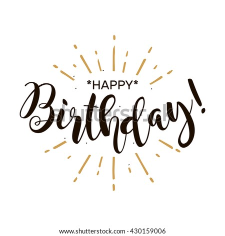 Happy Birthday. Beautiful greeting card poster with calligraphy black text Word gold fireworks. Hand drawn design elements. Handwritten modern brush lettering on a white background isolated vector - stock vector