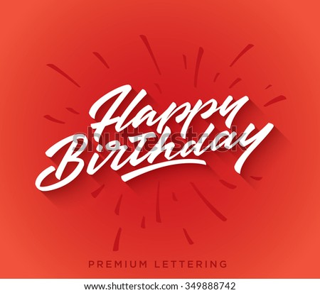 Happy Birthday Brush Script Style Hand lettering. Retro Vintage Custom Typographic Composition . Original Hand Crafted Design. Calligraphic Phrase. Original Drawn Vector Illustration. - stock vector