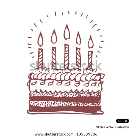 Happy birthday cake. Hand drawn sketch illustration isolated on white background - stock vector