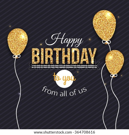 Happy Birthday card. Birthday Background with golden balloons.Happy Birthday template for banner, flyer, brochure, gift certificate, party invitation. - stock vector