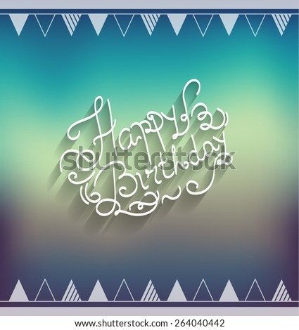 Happy birthday card, blurred background. Vector eps10. - stock vector