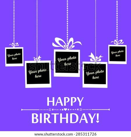 Happy birthday card. Photo frame. Vector Illustration - stock vector