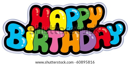 Happy birthday cartoon sign - vector illustration. - stock vector
