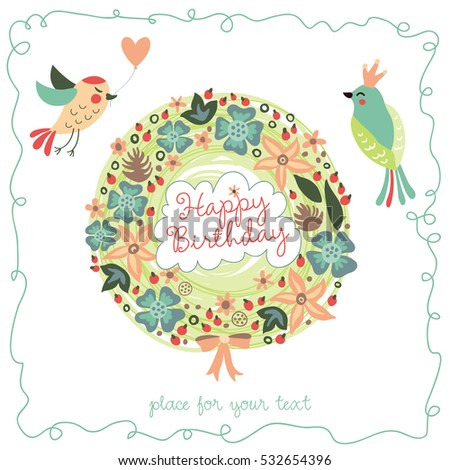 Happy birthday. Cute print for your design. Greeting card with birds, flowers and heart wreath.
