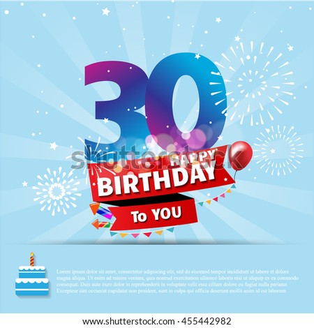 Happy Birthday 30 date , fun celebration greeting card with number, text label and colorful fireworks design. EPS10 vector.