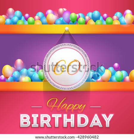 Happy Birthday Design, Age 60 Concept Greeting Card Template - stock vector