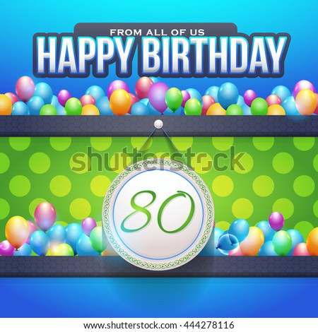 Happy Birthday Design, Age 80 Concept Greeting Card Template - stock vector