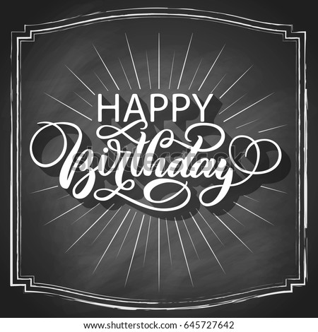 Happy Birthday Fancy Vintage Hand Lettering Chalk Calligraphy Vector Type Design Isolated On