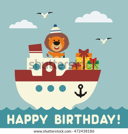 Happy birthday Funny lion on the ship with birthday gift.