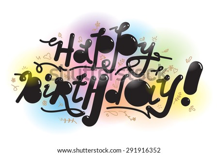 Happy birthday greeting card. Original font style. - stock vector