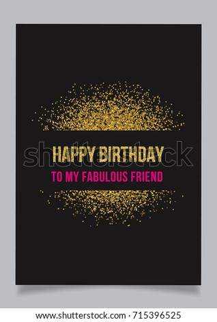 Happy Birthday Greeting Card With Text To My Fabulous Friend Black Background