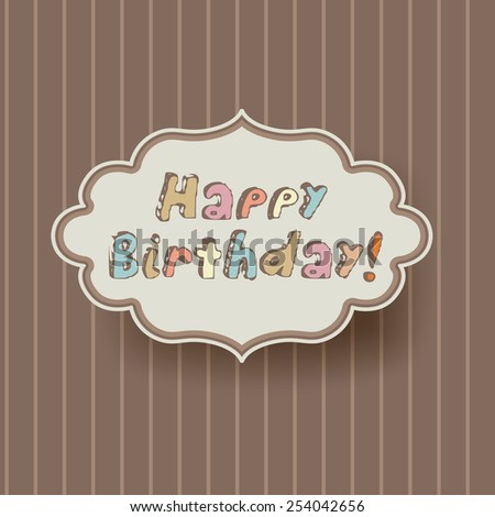 Happy birthday greeting on retro frame - stock vector
