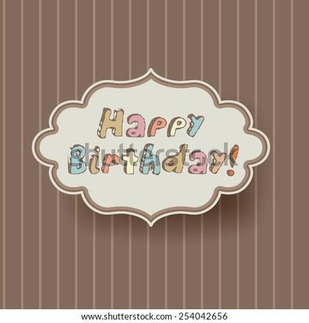 Happy birthday greeting on retro frame - stock vector