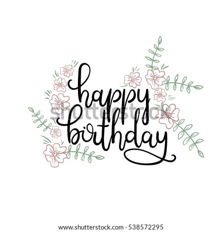 happy birthday hand lettering happy birthday lettering greeting card stock vector 22082 | stock vector happy birthday hand lettering greeting card modern calligraphy vector illustration 538572295