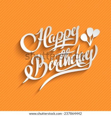 Happy Birthday Hand Lettering Greeting Card.  Vector Background. Invitation Card. Handmade Calligraphy. 3d Text with Shadow - stock vector
