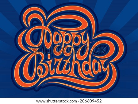 HAPPY BIRTHDAY hand lettering  handmade calligraphy inscription - stock vector