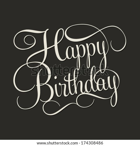 HAPPY BIRTHDAY hand lettering, handmade calligraphy, vector background - stock vector