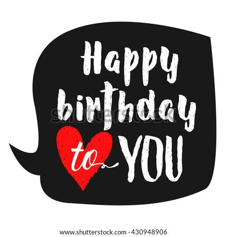 Happy Birthday Hand lettering in speech bubble. Retro Vintage custom typographic composition . Original Hand Crafted Design. Calligraphic Phrase. Original Drawn Vector Illustration red heart. - stock vector
