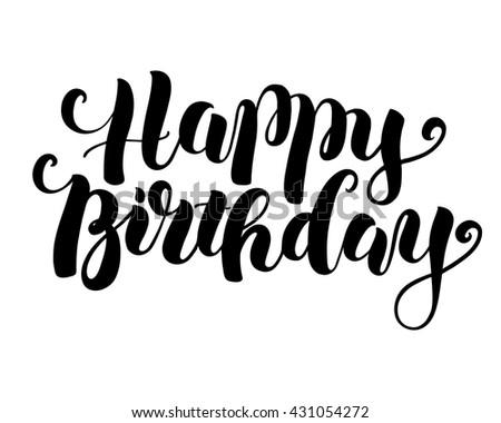 Happy birthday, handmade modern brush lettering. Vector calligraphy and design element - stock vector