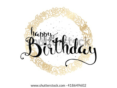 Happy Birthday inscription. Greeting card with calligraphy. Hand drawn lettering.  - stock vector
