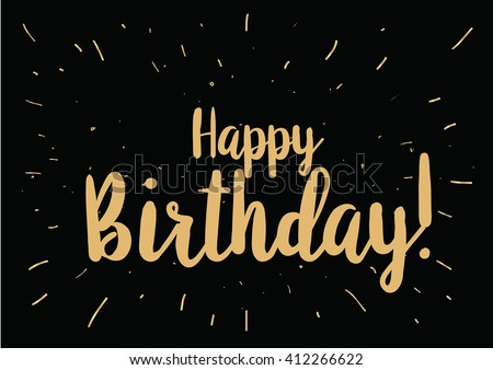 Happy Birthday inscription. Greeting card with calligraphy. Hand drawn lettering design. Photo overlay. Typography for banner, poster or clothing design. Vector invitation. - stock vector