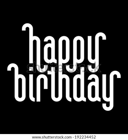 HAPPY BIRTHDAY lettering -- custom typography, vector (eps8) - stock vector