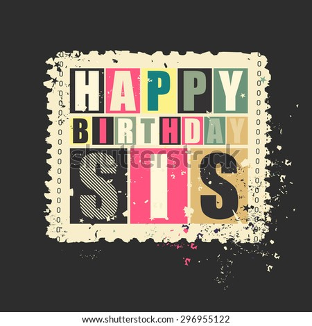Happy birthday Sis on retro grunge Postage Stamp. Vector illustration. Gift card. - stock vector